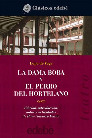 LA DAMA BOBA / EL PERRO DEL HORTELANO