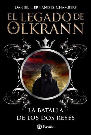 LA BATALLA DE LOS DOS REYES - EL LEGADO DE OLKRANN, 1