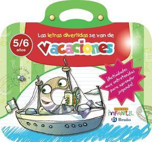 LAS LETRAS DIVERTIDAS SE VAN DE VACACIONES 5/6 AÑOS