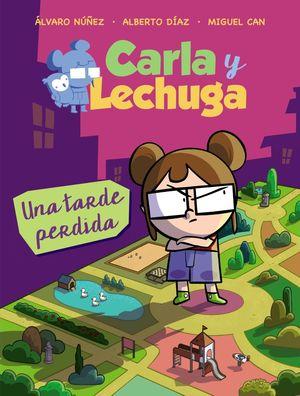 CARLA Y LECHUGA 2. UNA TARDE PERDIDA