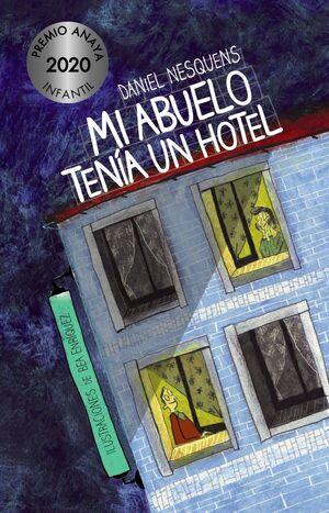 MI ABUELO TENÍA UN HOTEL (XVII PREMIO ANAYA)