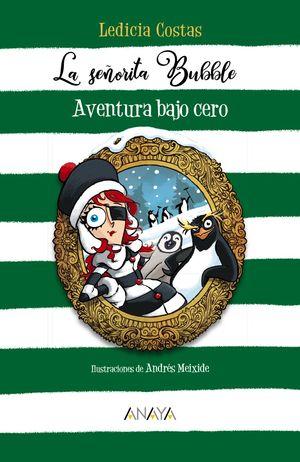 LA SEÑORITA BUBBLE: AVENTURA BAJO CERO