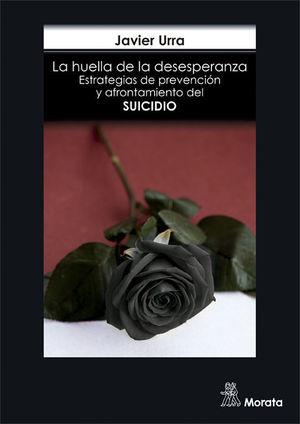 LA HUELLA DE LA DESESPERANZA. ESTRATEGIAS DE PREVENCIÓN Y AFRONTAMIENTO DEL SUICIDIO