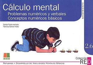 RED 2.6. ÁLCULO MENTAL, PROBLEMAS NUMÉRICOS Y VERBALES, CONCEPTOS NUMÉRICOS BÁSICOS