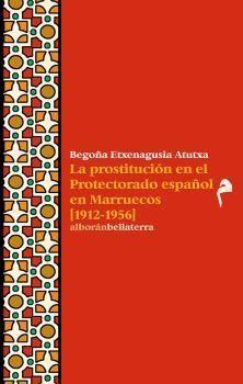 LA PROSTITUCION EN EL PROTECTORADO ESPAÑOL EN MARRUECOS (1912-1956