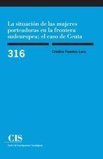 LA SITUACIÓN DE LAS MUJERES PORTEADORAS EN LA FRONTERA SUDEUROPEA: EL CASO DE CE