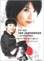Por qué las japonesas no engordan : consejos para estar joven, bella y delgada
