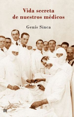 La vida secreta de nuestros médicos