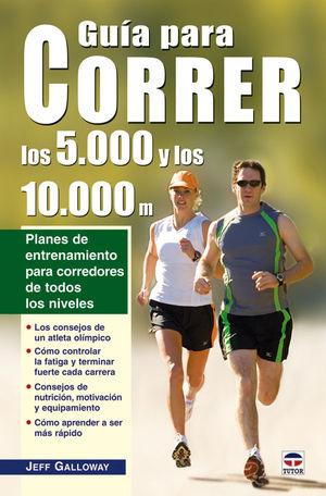 GUÍA PARA CORRER LOS 5.000 Y LOS 10.000