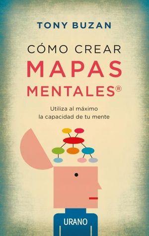 CÓMO CREAR MAPAS MENTALES (N.ED)