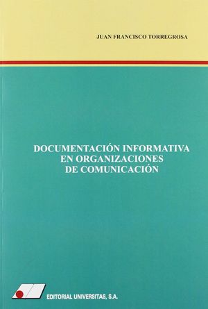 DOCUMENTACI¢N INFORMATIVA EN ORGANIZACIONES DE COMUNICACI¢N