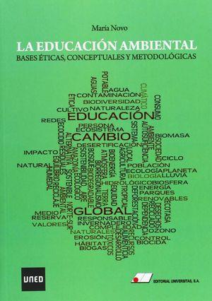 LA EDUCACI¢N AMBIENTAL : BASES ?TICAS, CONCEPTUALES Y METODOL¢GICAS