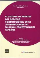 EL SISTEMA DE FUENTES DEL DERECHO CONSTITUCIONAL EN LA JURISPRUDENCIA DEL TRIBUN