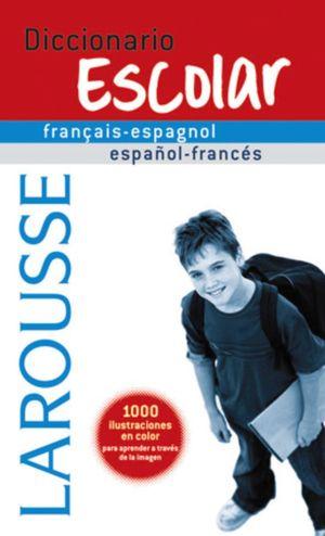DICCIONARIO ESCOLAR FRANCÉS-ESPAÑOL LAROUSSE
