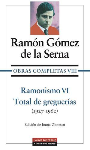 O.C. VIII. RAMONISMO VI. TOTAL DE GREGUERÍAS (1926-1962)