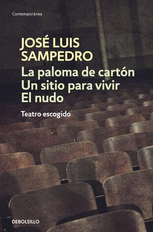 LA PALOMA DE CARTÓN / UN SITIO PARA VIVIR / EL NUDO - Teatro escogido