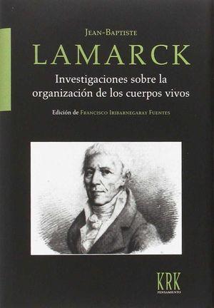 INVESTIGACIONES SOBRE LA ORGANIZACIÓN DE LOS CUERPOS VIVOS