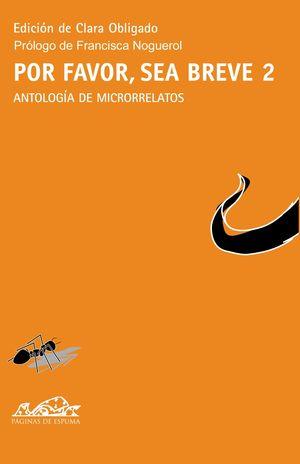 POR FAVOR SEA BREVE 2 Antología de microrrelatos