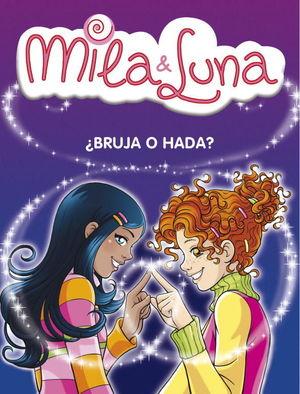 MILA & LUNA BRUJA O HADA?