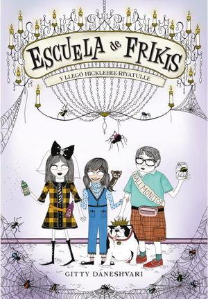 ESCUELA DE FRIKIS...Y LLEGO HICKLEBEE-RI