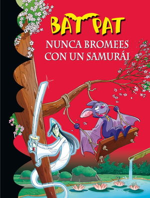 BAT PAT 15.NUNCA BROMEES CON UN SAMURAI