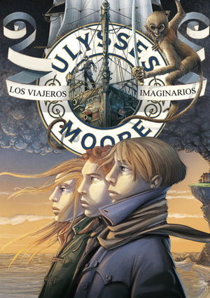 Ulysses Moore 12. Los viajeros imaginarios
