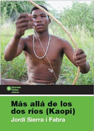 MAS ALLA DE LOS DOS RIOS (KAOPI)