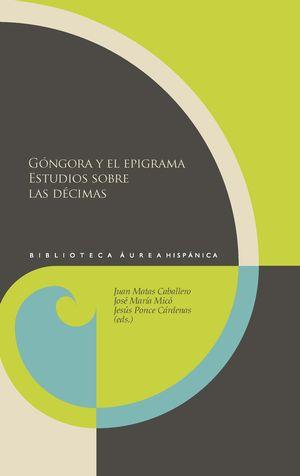 GÓNGORA Y EL EPIGRAMA. ESTUDIOS SOBRE LAS DÉCIMAS