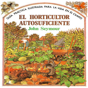 Guía práctica ilustrada para el horticultor autosuficiente