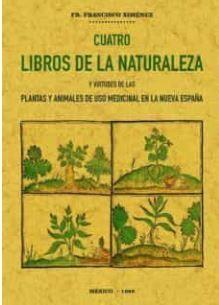 CUATRO LIBROS DE LA NATURALEZA Y VIRTUDES DE LAS PLANTAS Y ANIMALES DE USO COMER