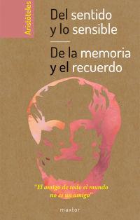 DEL SENTIDO Y LO SENSIBLE Y DE LA MEMORIA Y EL RECUERDO