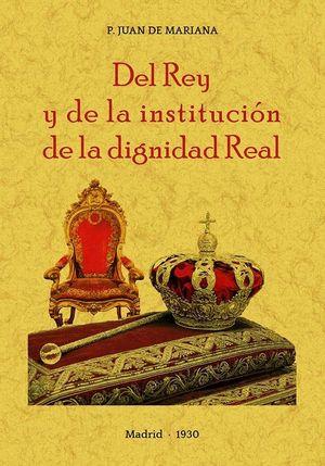 DEL REY Y DE LA INSTITUCIÓN DE LA DIGNIDAD REAL