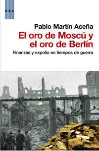 EL ORO DE MOSCU Y EL ORO DE BERLIN