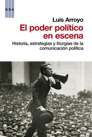 EL PODER POLITICO EN ESCENA