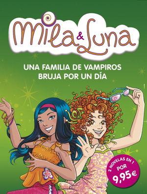 MILA & LUNA. UNA FAMILIA DE VAMPIROS Y B