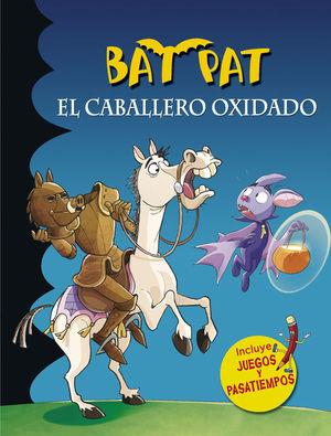BAT PAT. EL CABALLERO OXIDADO (INCLUYE PASATIEMPOS)