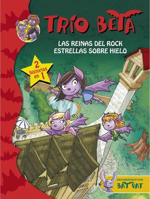 TRIO BETA 5-6. LAS REINAS DEL ROCK / ESTRELLAS SOBRE EL HIELO