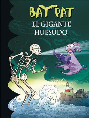 BAT PAT 34. EL GIGANTE HUESUDO