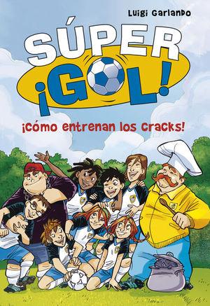 SUPER ¡GOL! 6. ¡COMO ENTRENAN LOS CRACKS