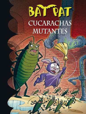 BAT PAT 37. CUCARACHAS MUTANTES