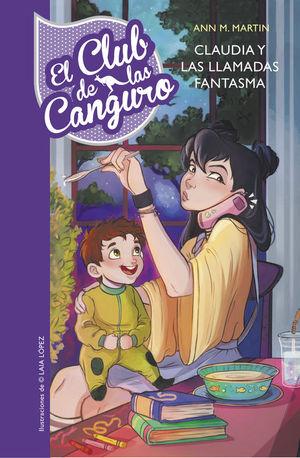 CLAUDIA Y LAS LLAMADAS FANTASMA (EL CLUB DE LAS CANGURO 2)