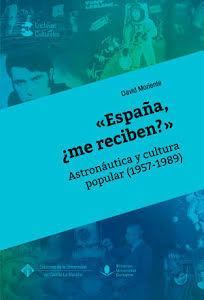 «ESPAÑA, ¿ME RECIBEN?»: ASTRONÁUTICA Y CULTURA POPULAR (1957-1989)
