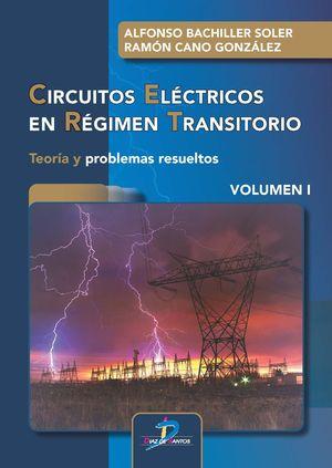 CIRCUITOS ELÉCTRICOS EN RÉGIMEN TRANSITORIO. VOLUMEN I
