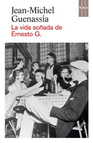 LA VIDA SOÑADA DE ERNESTO G.