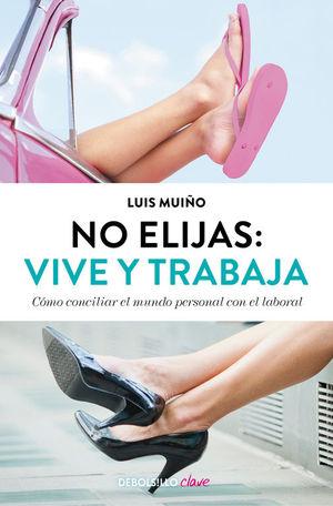 NO ELIJAS: VIVE Y TRABAJA (ED. ACTUALIZA