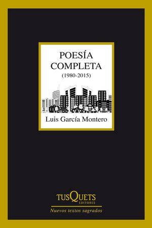 POESÍA COMPLETA (1980-2015) LUIS GARCÍA MONTERO