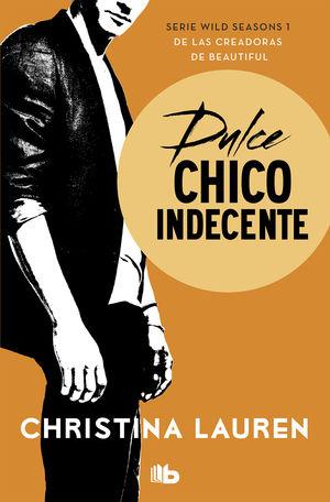 DULCE CHICO INDECENTE (WILD SEASONS 1)