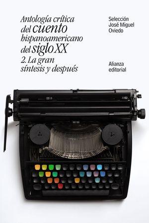 ANTOLOGÍA CRÍTICA DEL CUENTO HISPANOAMERICANO DEL SIGLO XX