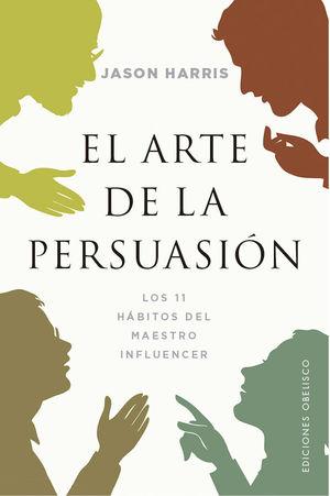 EL ARTE DE LA PERSUASIÓN