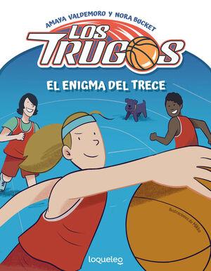 LOS TRUGOS. EL ENIGMA DEL TRECE